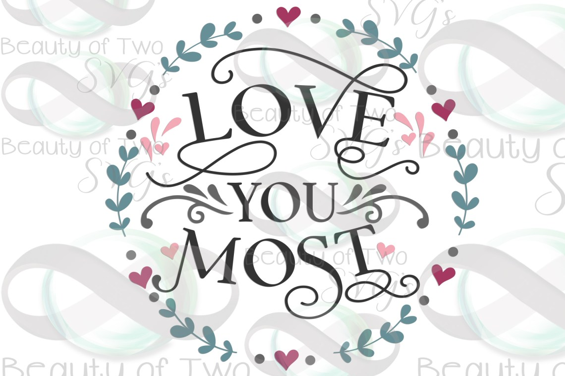 Download Farmhouse Valentines Love you most wreath svg, love svg