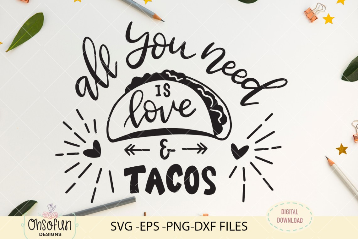 Download All you need is love and tacos, SVG file, hand lettering lov