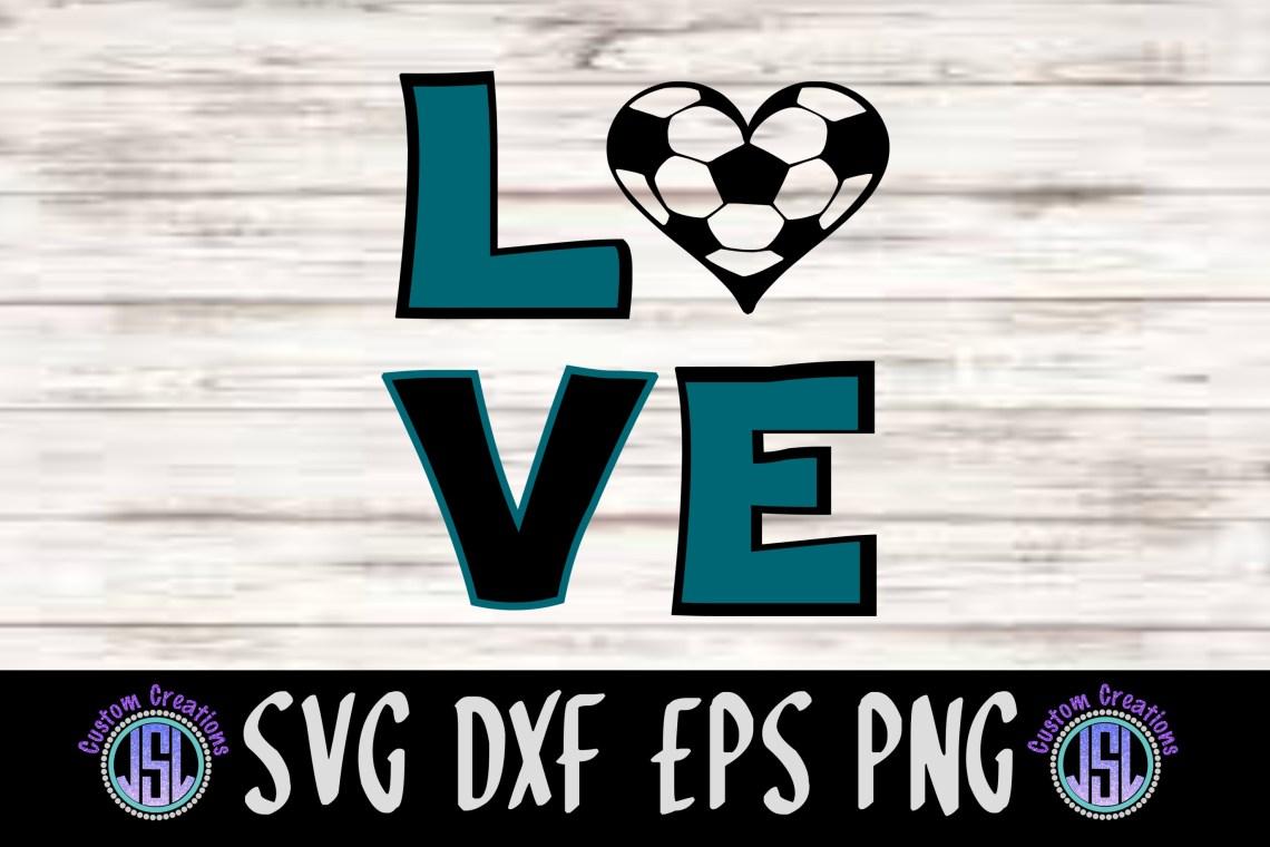 Download LOVE Soccer | SVG DXF EPS PNG Digital Download
