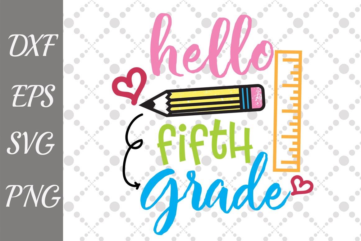 Hello 5th Grade Svg Back To School Hello Fifth Grade Svg