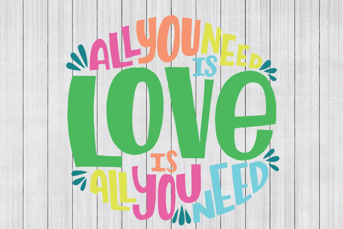 Download All You Need is Love SVG, SVG Quote (98547)   SVGs ...