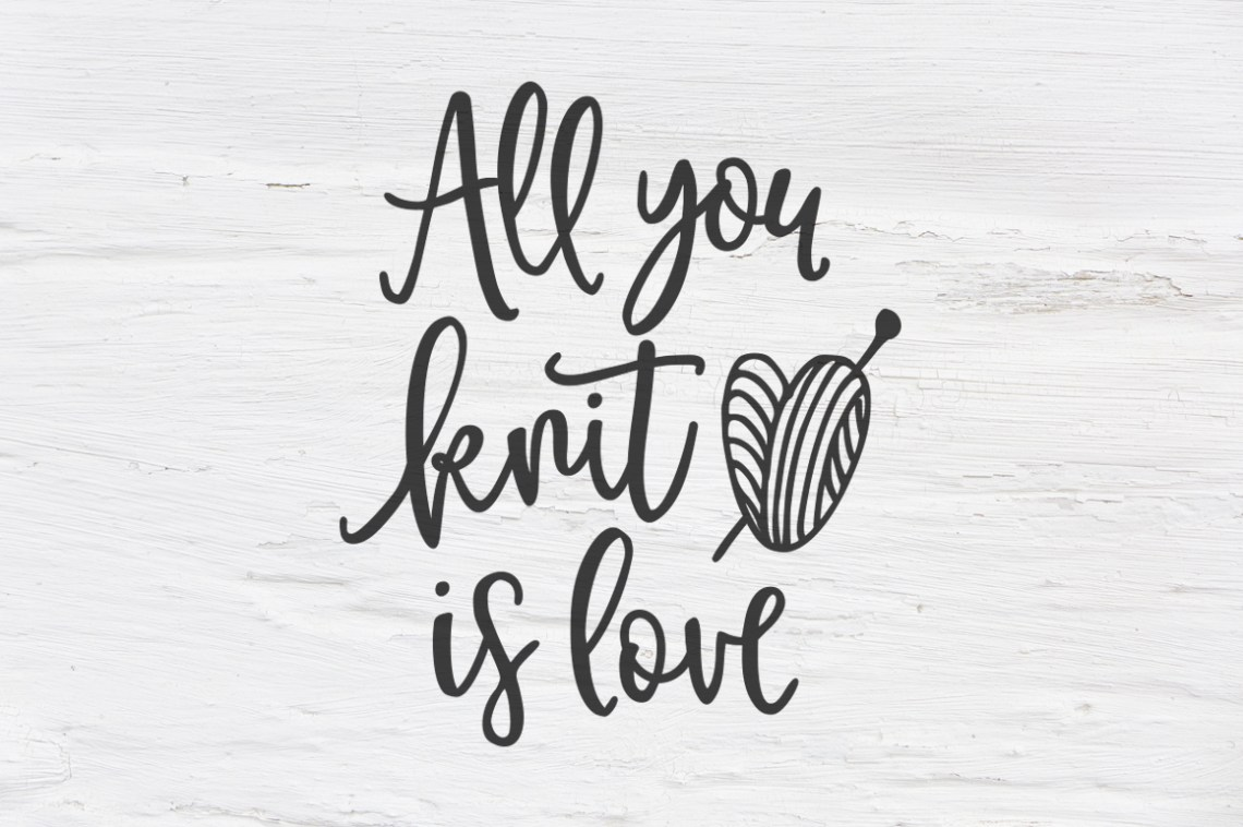 Download All you knit is love SVG, EPS, PNG, DXF (79295)   SVGs ...