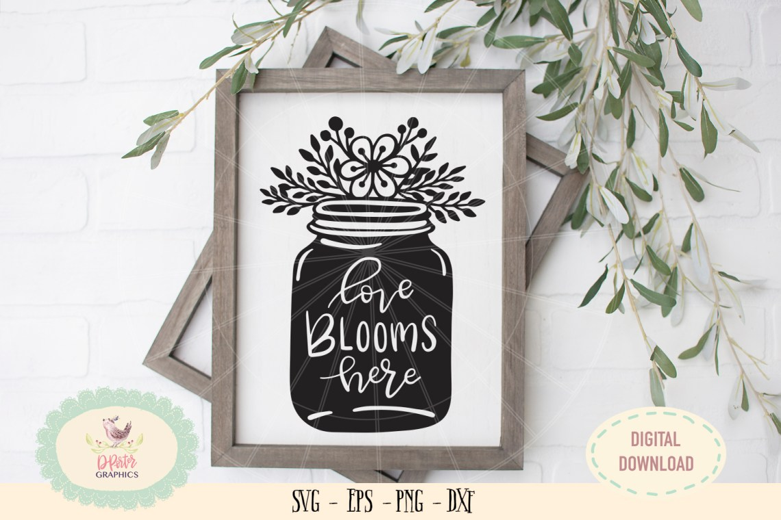 Download Love blooms here mason jar flowers SVG PNG hand drawn ...