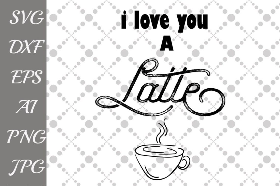 Download I Love you a Latte Svg