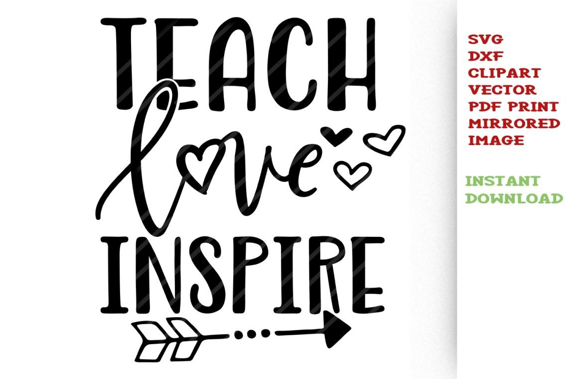 Download Teach Love Inspire SVG Teacher svg Back to school cut files