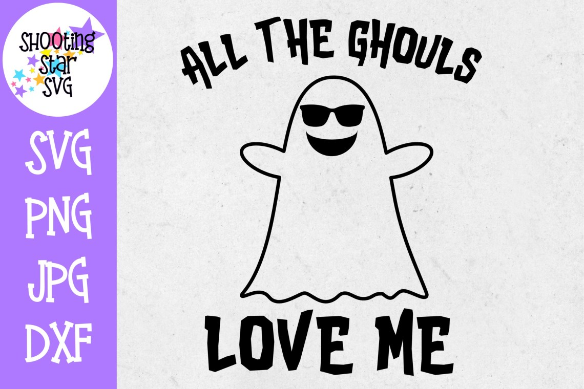 Download All the Ghouls Love me SVG - Halloween SVG (295174) | Cut ...
