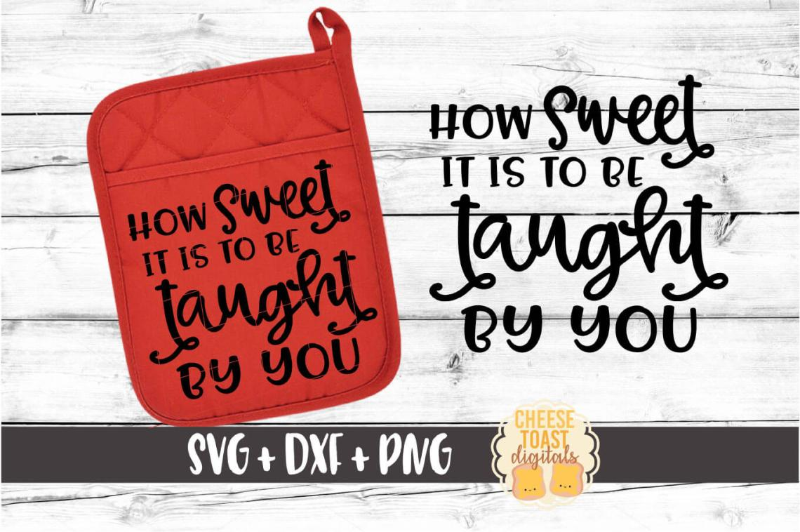 Download How Sweet It Is To Be Taught By You - Pot Holder SVG File