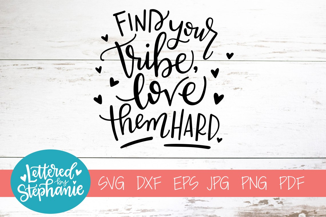 Download Handlettered SVG DXF, Find your tribe and love them hard