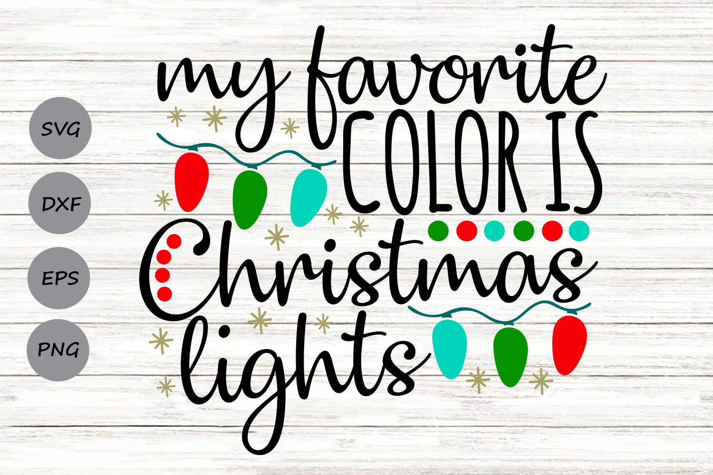 My Favorite Color Is Christmas Lights Svg Christmas Svg