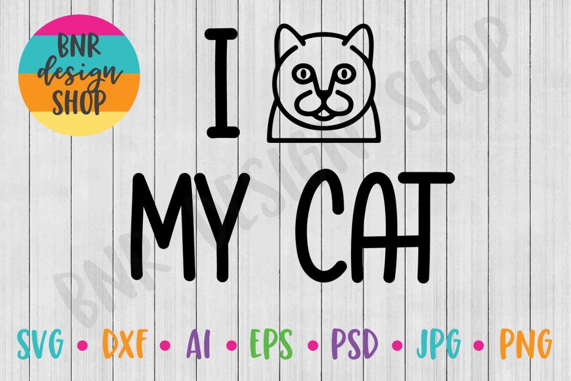 Download I Love My Cat SVG, Pet SVG, SVG, DXF