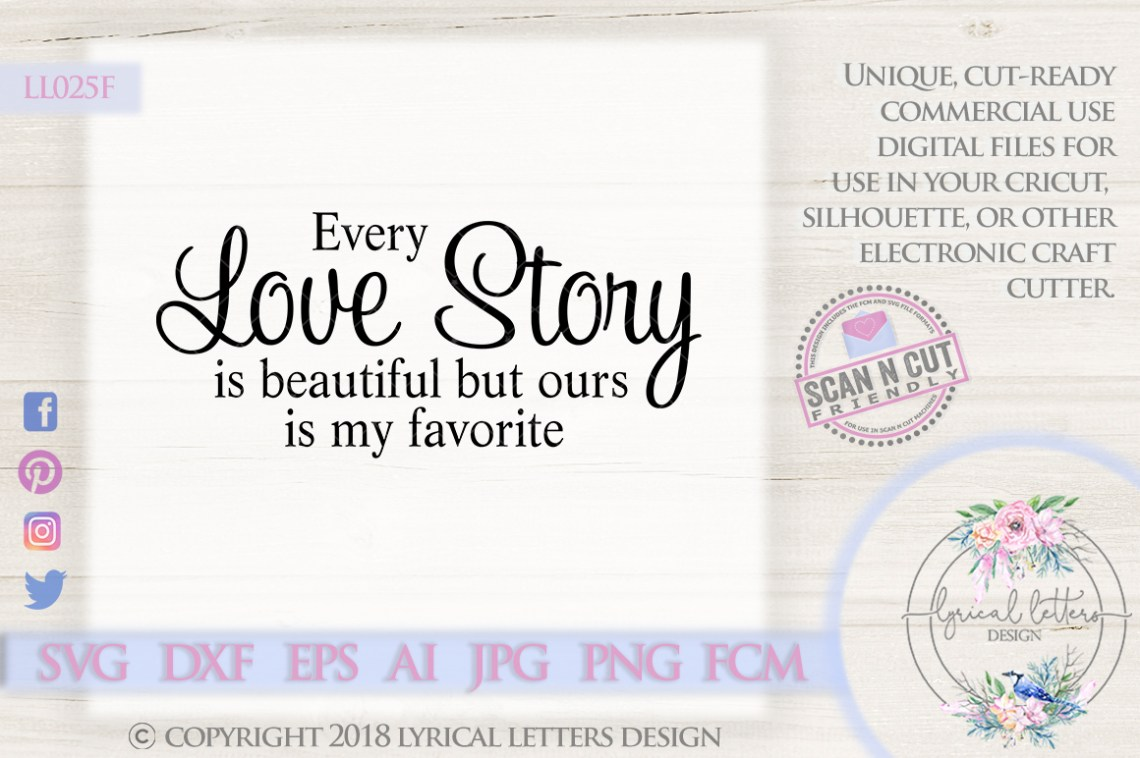 Download Every Love Story is Beautiful SVG DXF Cut File LL025F ...