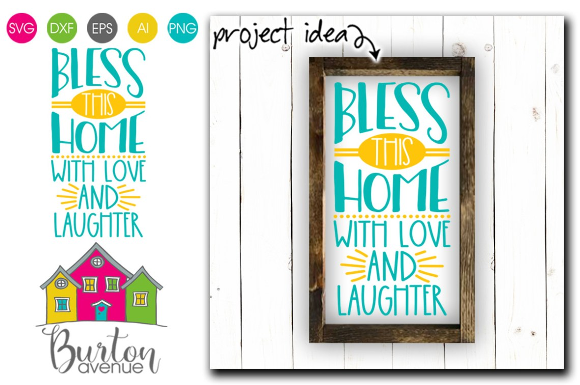 Download Bless this Home with Love and Laughter SVG File (198739 ...