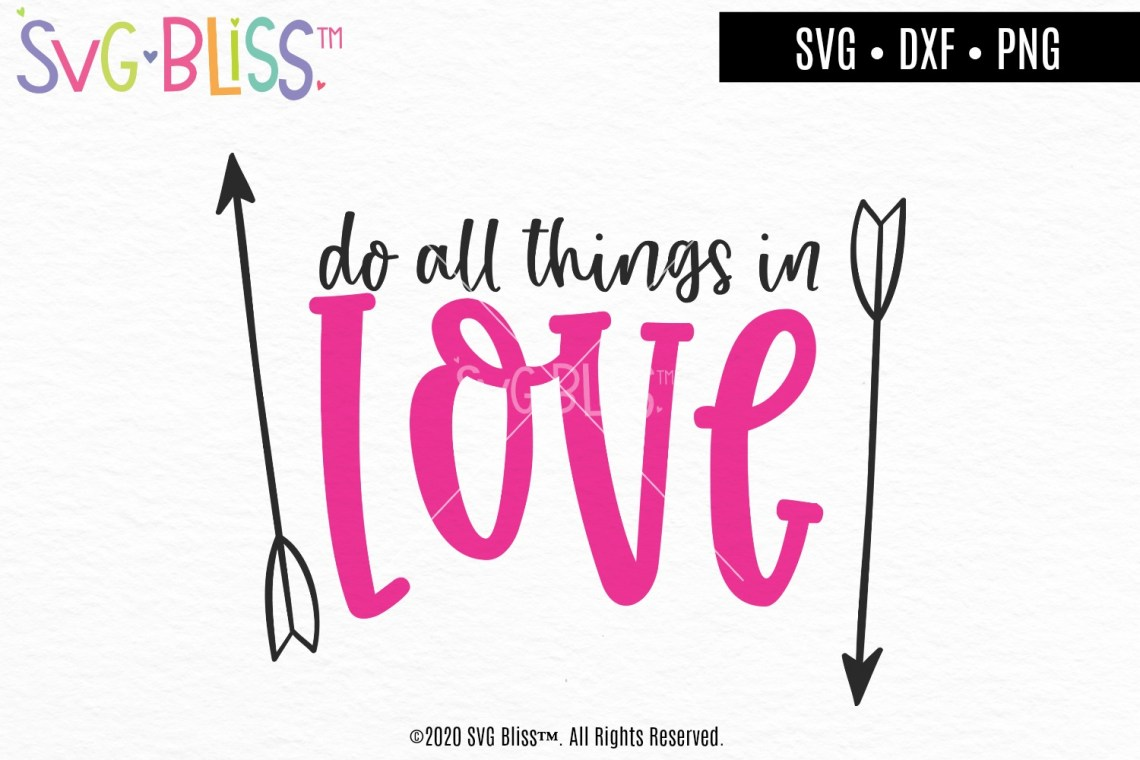 Download Do All Things In Love- Bible Verse Valentine SVG Cut File