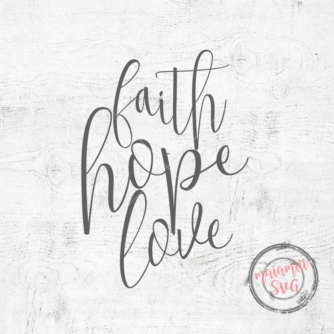 Download Faith Hope Love Cut File Svg Sayings Faith SVG Hope SVG ...