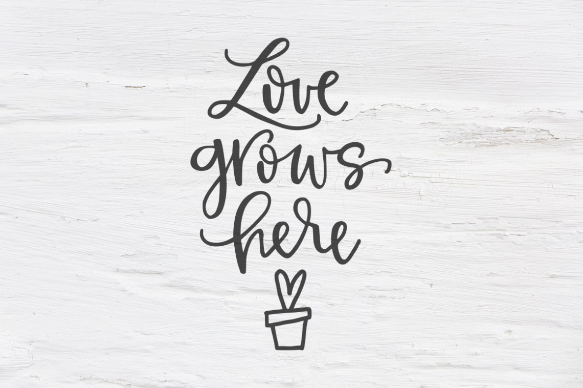 Download Love grows here SVG, EPS, PNG, DXF