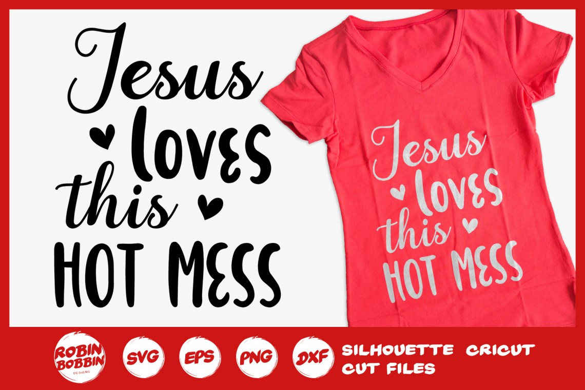 Download Jesus Loves This Hot Mess SVG - Funny SVG (293846)   Cut ...