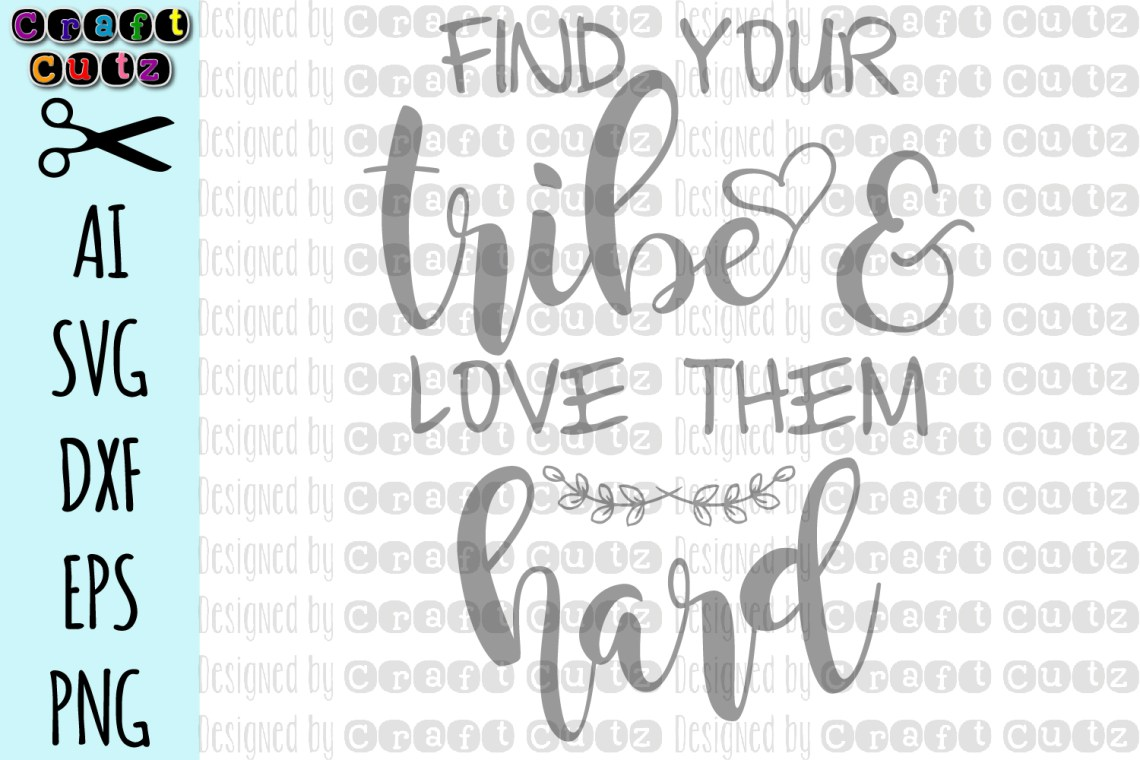 Download Find your tribe and love them hard SVG, Family Cut File