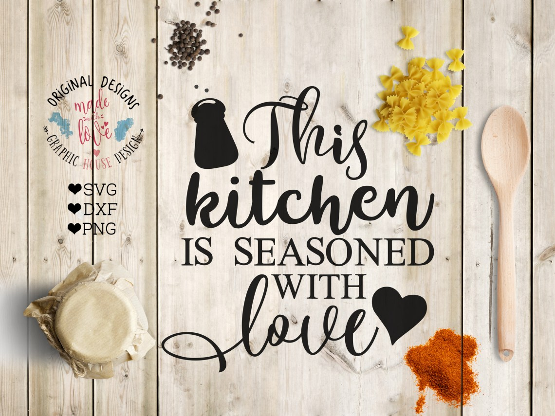 Download This Kitchen is seasoned with Love Cutting File (SVG, DXF ...