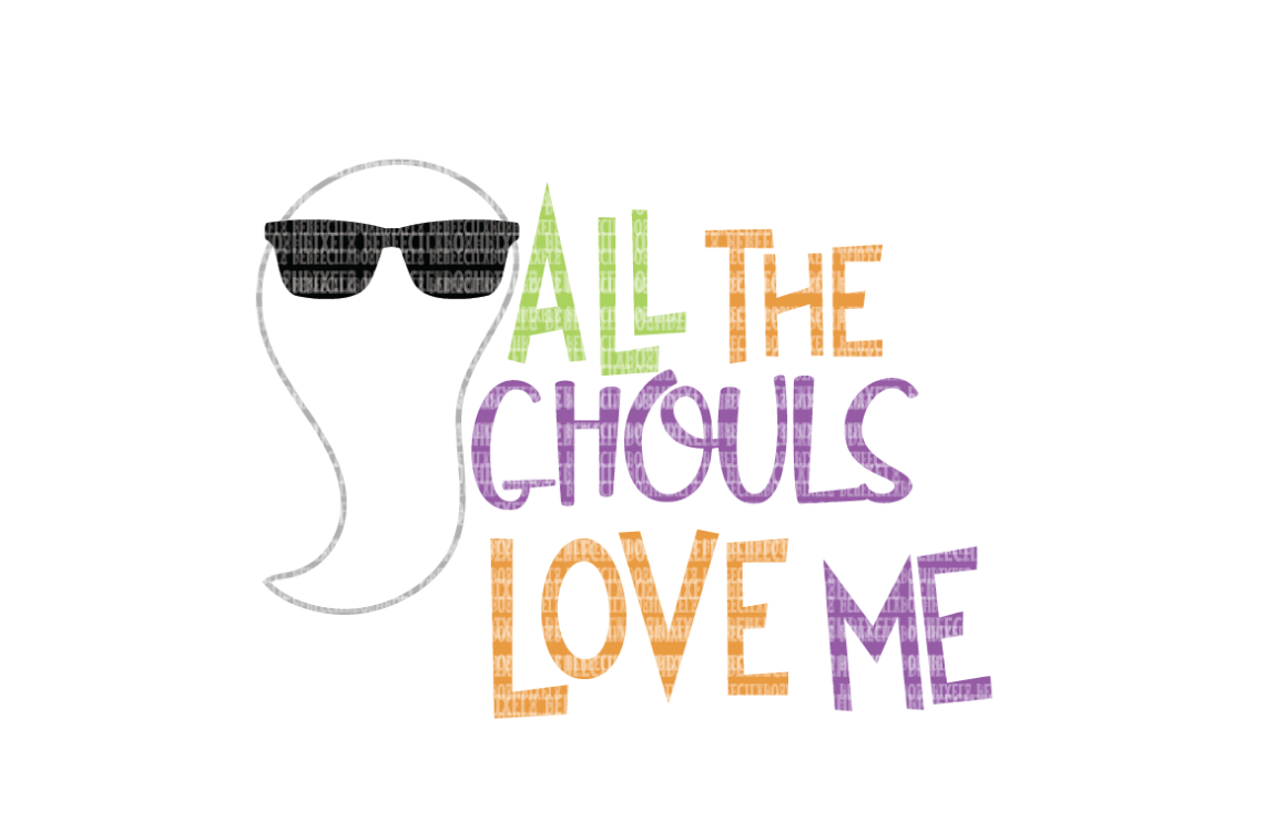 Download All the Ghouls love me SVG Files Scrapbooking Cricut ...