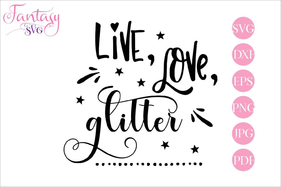 Download Live love glitter svg cut file for silhouette and cricut