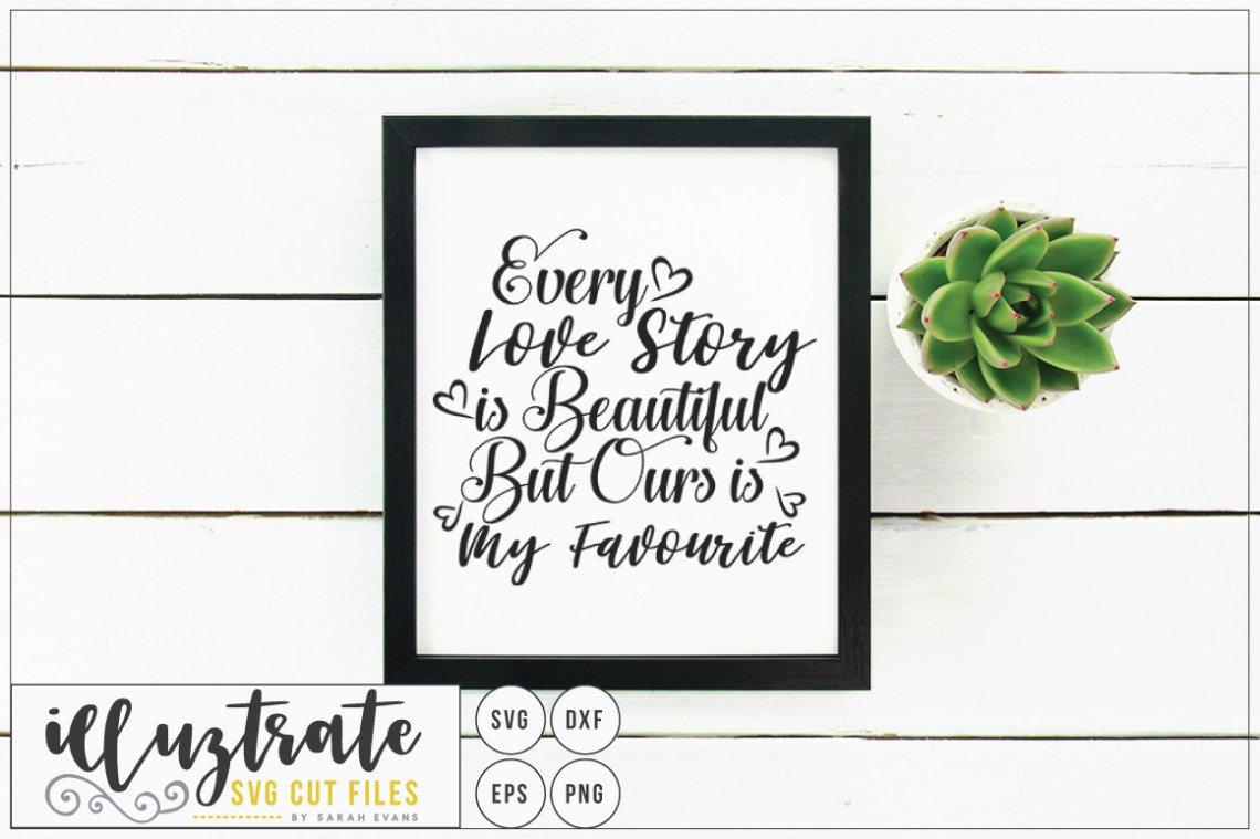 Download Every Love Story is beautiful SVG Cut File (101522) | SVGs ...