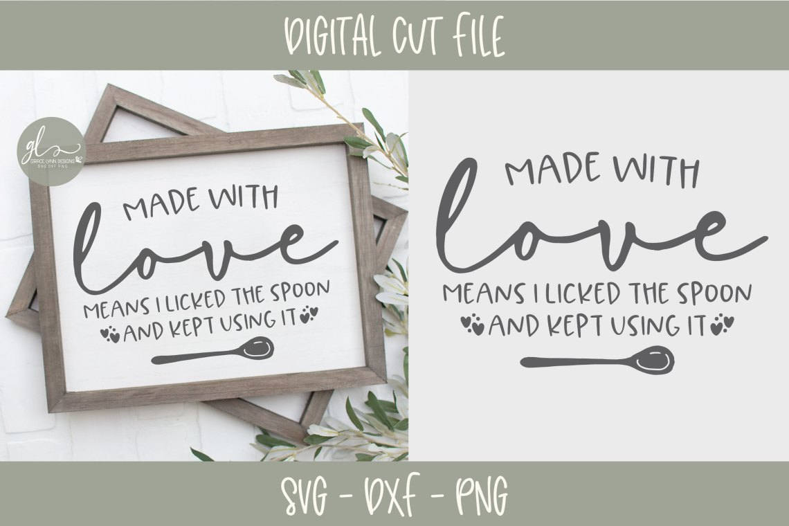 Download Made With Love Means I Licked The Spoon - SVG Cut File