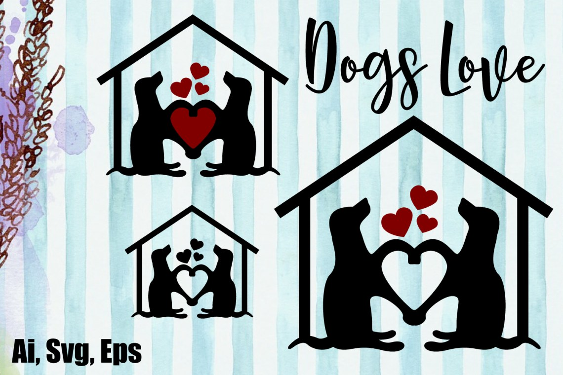 Download Dogs House, Dogs Love SVG, AI, EPS (218219) | SVGs ...