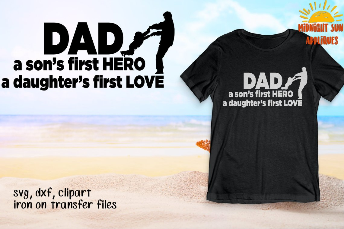 Download Dad Son's first Hero Daughter's first Love Svg, Fathers ...