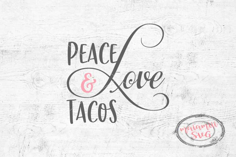 Download Peace Love And Tacos SVG Cut File (108822) | SVGs | Design ...