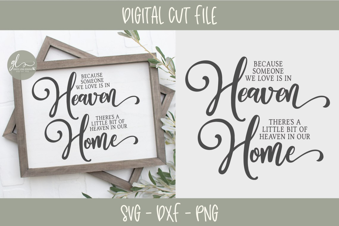 Download Because Someone We Love Is In Heaven - SVG Cut File ...