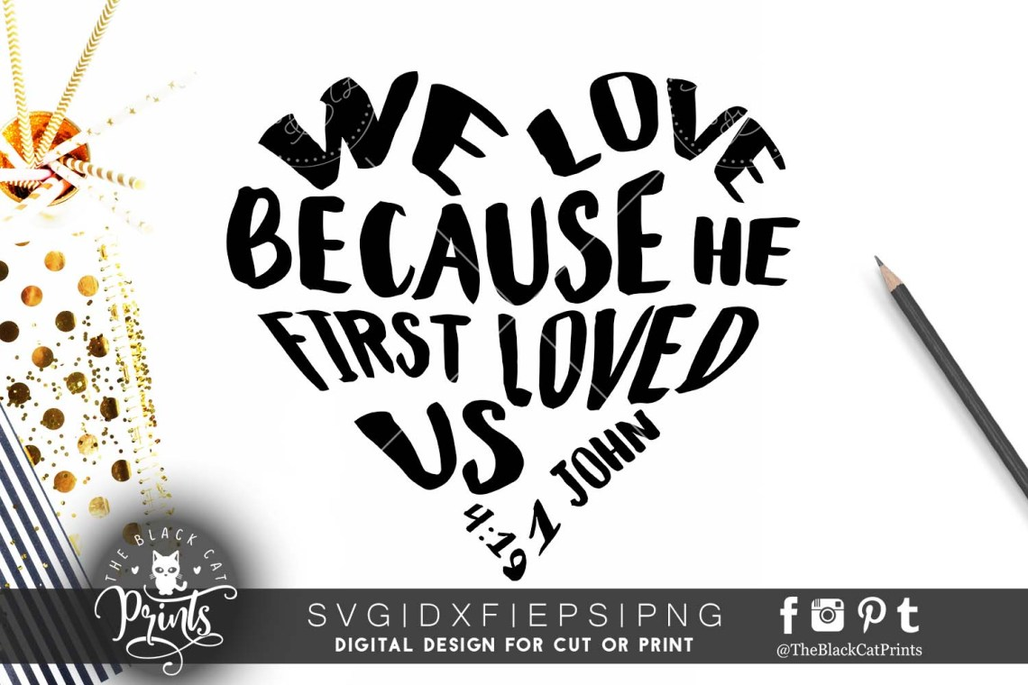 Download We Love because he first loved us SVG PNG EPS DXF (18411 ...