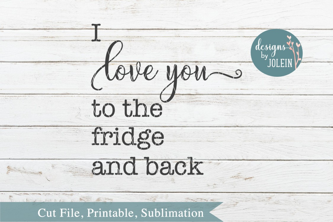 Download I love you to the fridge and back SVG, png, eps, dxf, sublim
