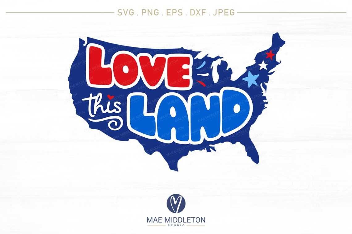Download Love This Land svg cut files for cricut, silhouette ...