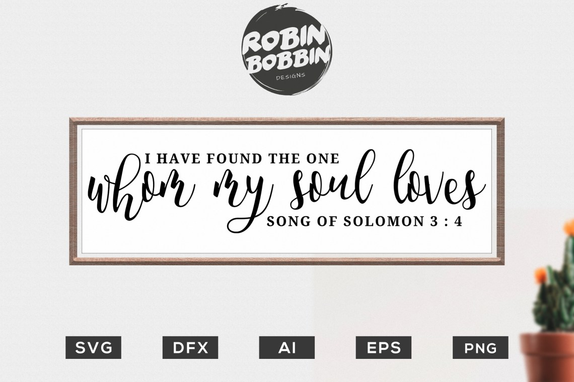 Download I Have Found the One Whom My Soul Loves svg, Song of ...