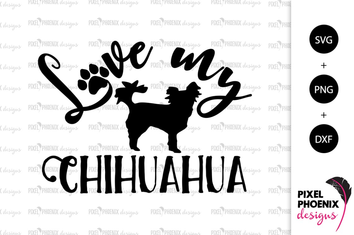 Download Dog SVG Love my Chihuahua SVG (199222) | SVGs | Design Bundles