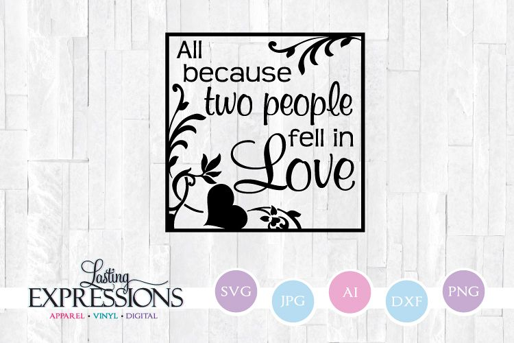 Download All Because Two People Fell In Love // SVG Design
