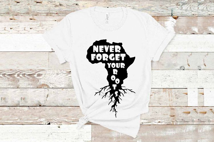 Download Never Forget Your African Roots black and educated svg