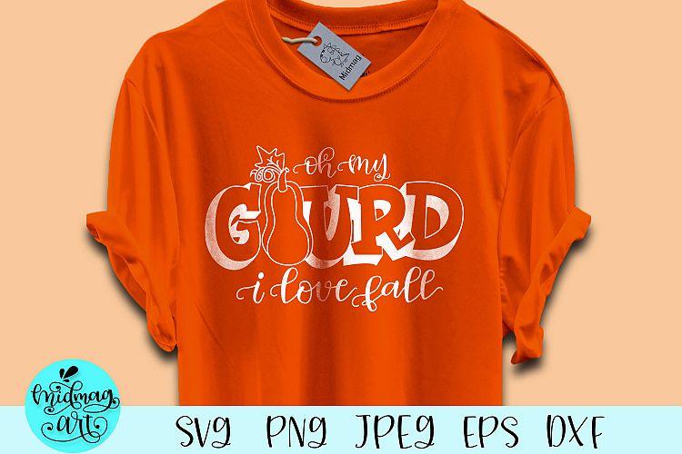 Download Oh my gourd i love fall svg (331767) | SVGs | Design Bundles