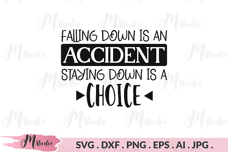 Download Falling down is an accident staying down is a choice svg.