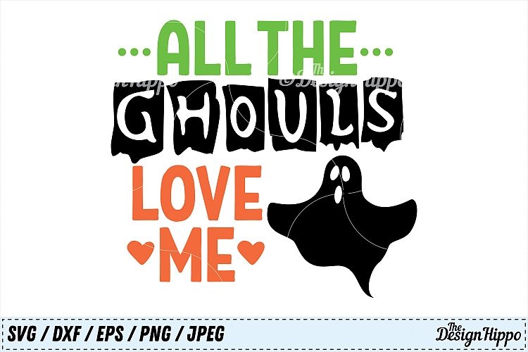 Download All The Ghouls Love Me SVG, Ghouls SVG, Ghost SVG ...
