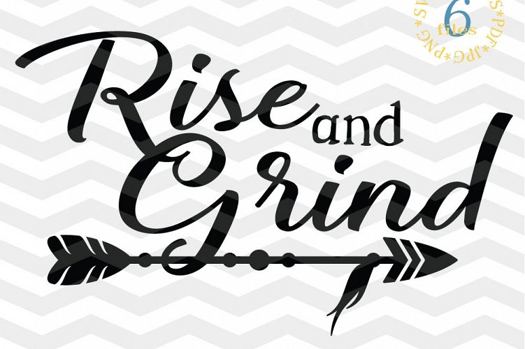 Download Rise and Grind SVG - Working Out cut files -Coffee lover SVG