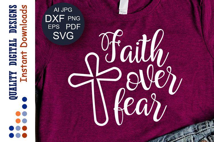 Download Faith over fear SVG Religious svg Bible verse svg Cursive