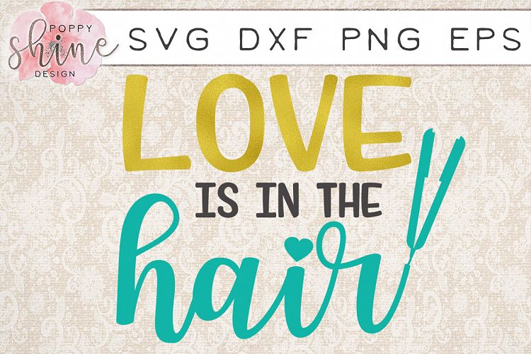 Download Love Is In The Hair SVG PNG EPS DXF Cutting Files