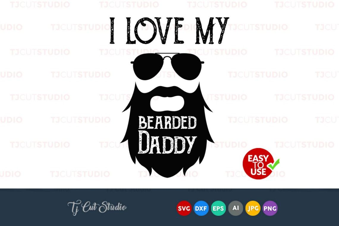 Download I love my bearded daddy, fathers day svg, quote svg, Files ...