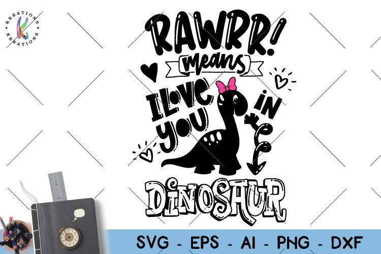 Download Rawr means I love you in Dinosaur svg Dinosaur