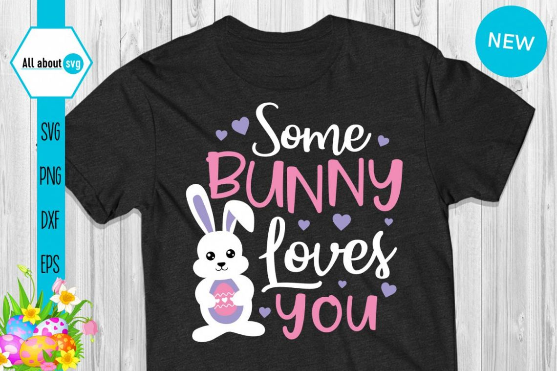 Download Some Bunny Loves You, Easter Bunny Svg