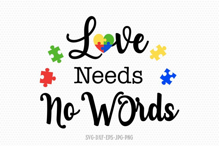 Download Love needs no words svg, Autism svg, Autism awareness svg