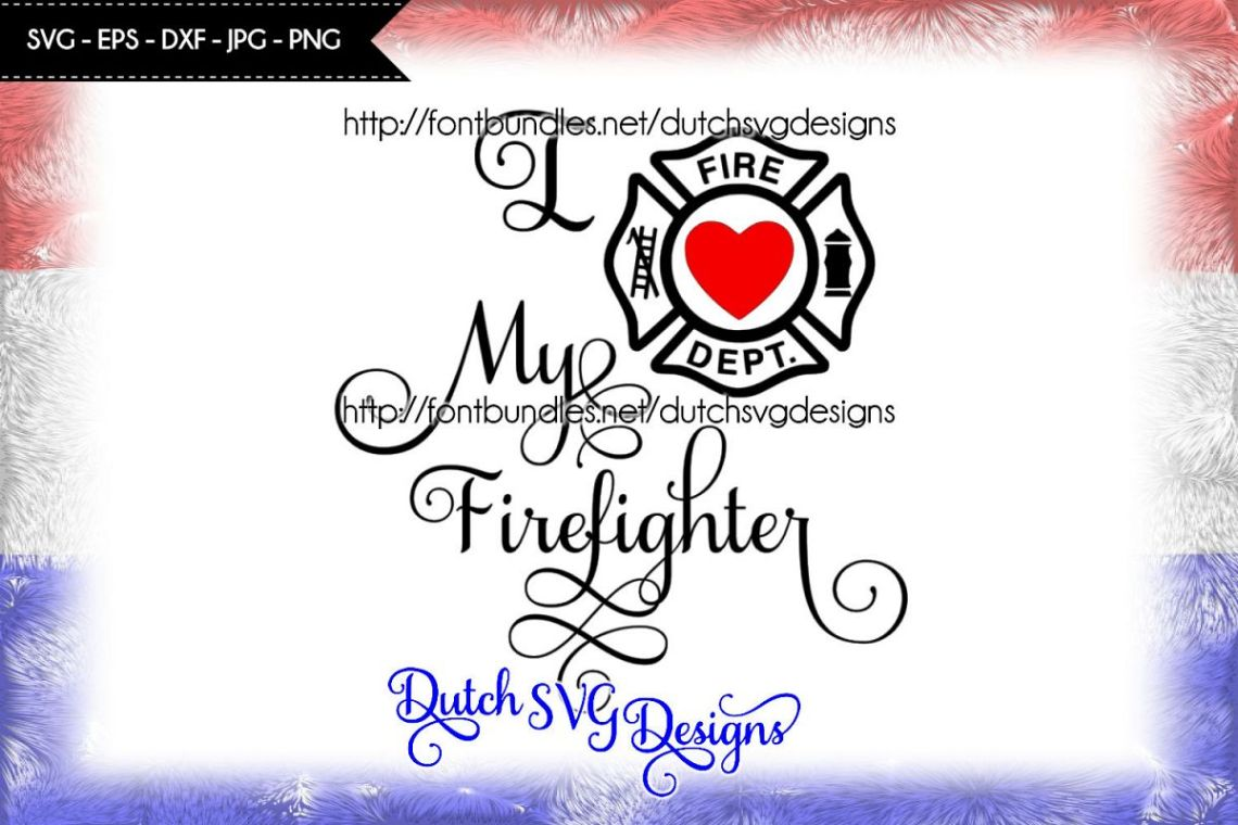 Download Text cutting file I Love My Firefighter, firefighter svg ...