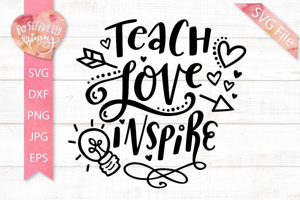 Download Teach Love Inspire SVG File Teacher Shirt SVG Design DXF ...