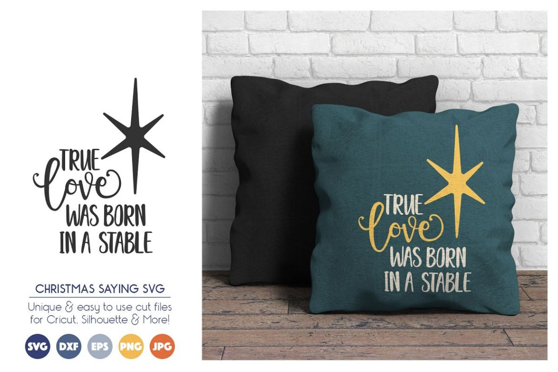 Download Christmas SVG Files - True Love Was Born in a Stable